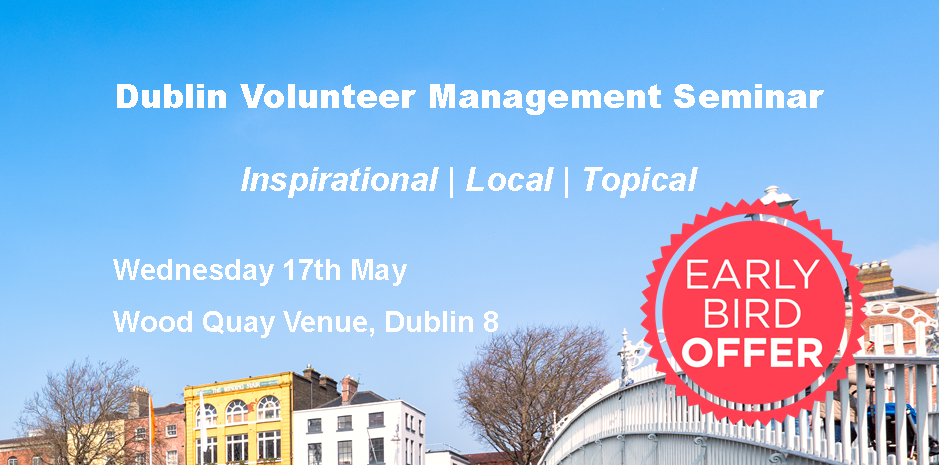 Dublin Volunteer Management Seminar May 17th Early Bird